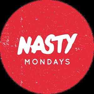 nasty mondays